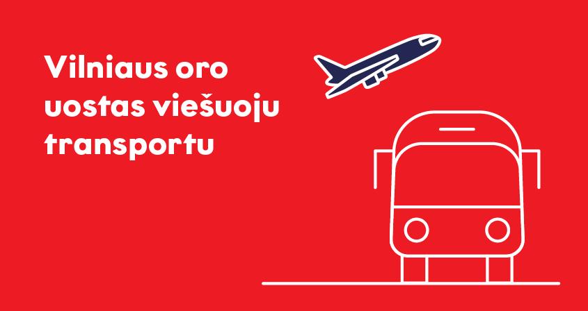 Keliaukite į / iš Vilniaus oro uostą viešuoju transportu!